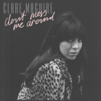 """Nowość: Clare Maguire """"Don't Mess Me Around"""""""